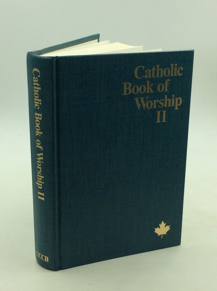 CATHOLIC BOOK OF WORSHIP II. Canadian Conference of Catholic Bishops.