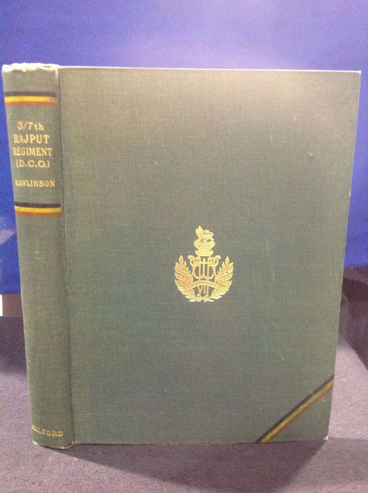 THE HISTORY OF THE 3rd BATTALION 7th RAJPUT REGIMENT (DUKE OF CONNAUGHT'S OWN). H G. Rawlinson.