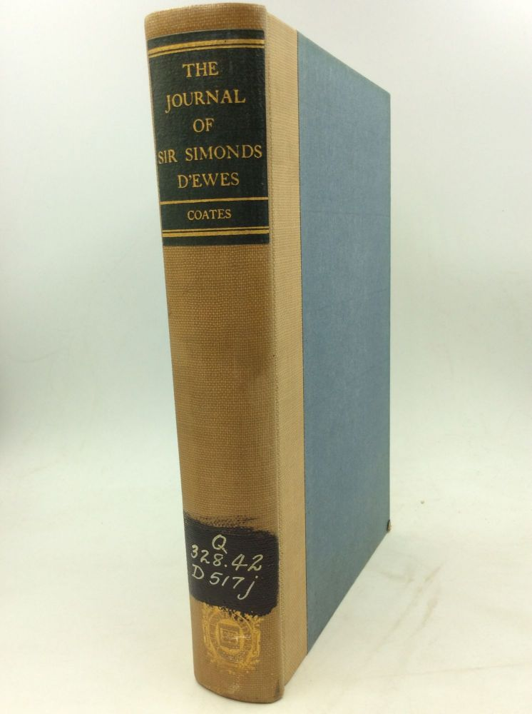 THE JOURNAL OF SIR SIMONDS D'EWES; FROM THE FIRST RECESS OF THE LONG PARLIAMENT TO THE WITHDRAWAL OF KING CHARLES FROM LONDON. Willson Havelock Coates.