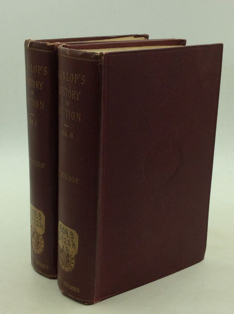HISTORY OF PROSE FICTION: VOLS. I-II. John Colin Dunlop.