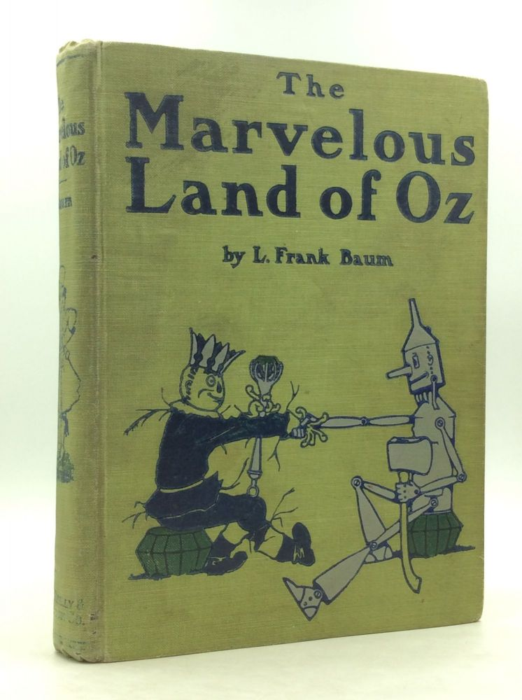 THE MARVELOUS LAND OF OZ. L. Frank Baum.