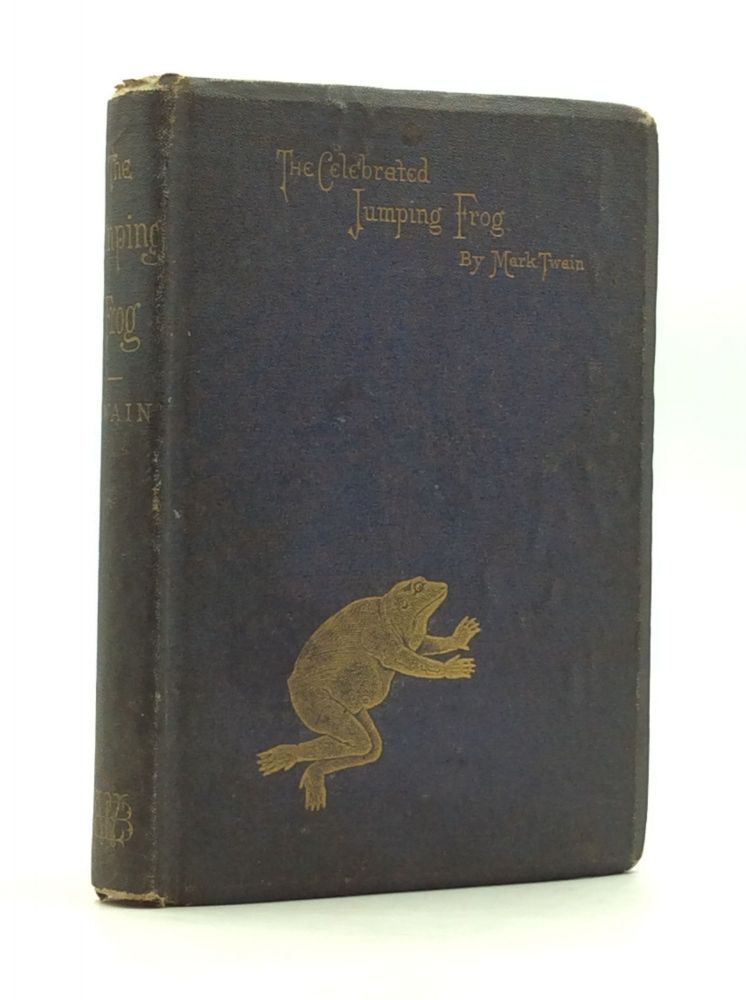 THE CELEBRATED JUMPING FROG OF CALAVERAS COUNTY and Other Sketches. Mark Twain.