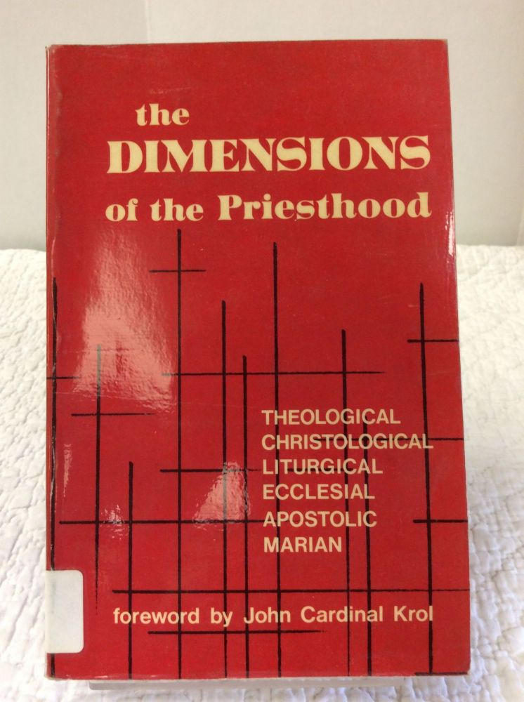 THE DIMENSIONS OF THE PRIESTHOOD: THEOLOGICAL, CHRISTOLOGICAL, LITURGICAL, ECCLESIAL, APOSTOLIC, MARIAN. ed Daughters of Saint Paul.