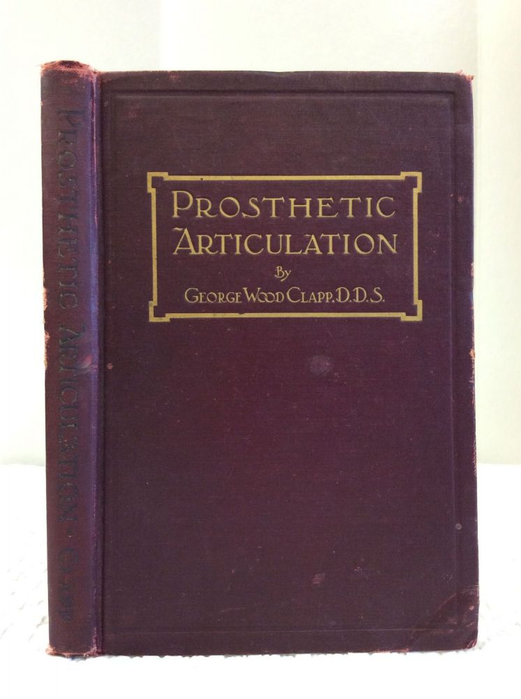 PROSTHETIC ARTICULATION. George Wood Clapp.