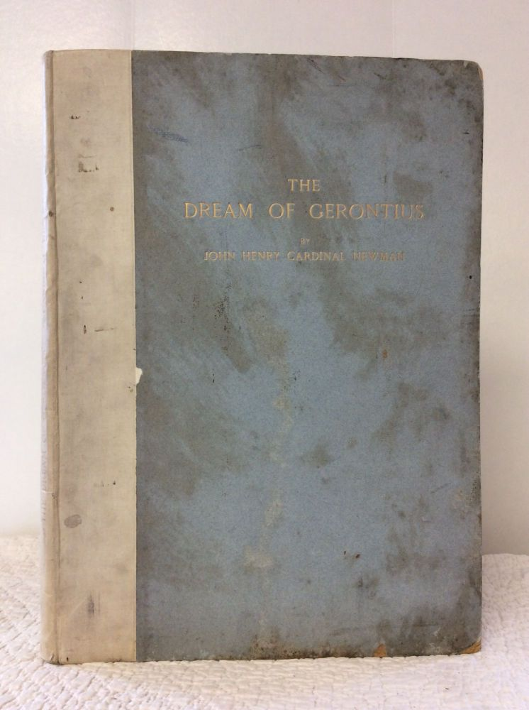 THE DREAM OF GERONTIUS: with a Complete Facsimile of the Original Fair Copy and of Portions of the First Rough Draft. John Henry Newman.