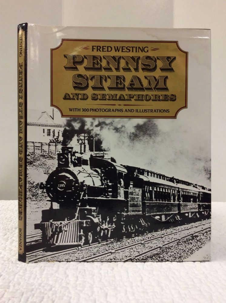 PENNSY STEAM AND SEMAPHORES. Fred Westing.