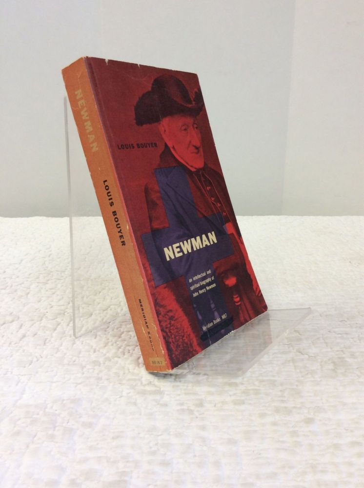 NEWMAN: HIS LIFE AND SPIRITUALITY. Louis Bouyer.