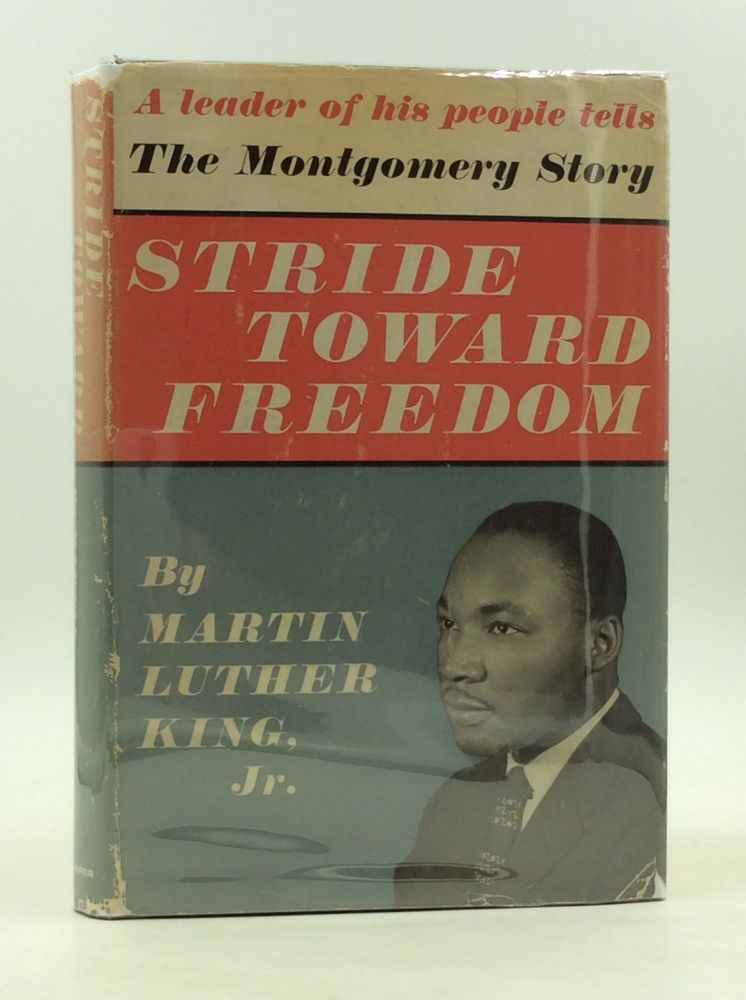 STRIDE TOWARD FREEDOM: The Montgomery Story. Martin Luther King Jr.