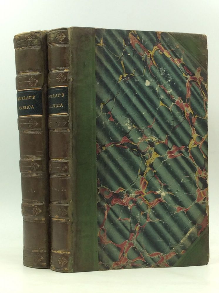TRAVELS IN NORTH AMERICA DURING THE YEARS 1834, 1835 AND 1836. Charles Augustus Murray.