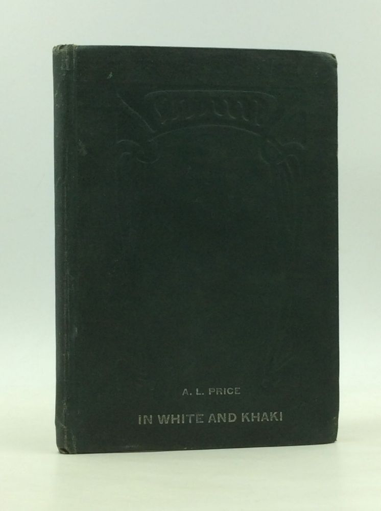 IN WHITE AND KHAKI: Selected Rhymes. A L. Price.