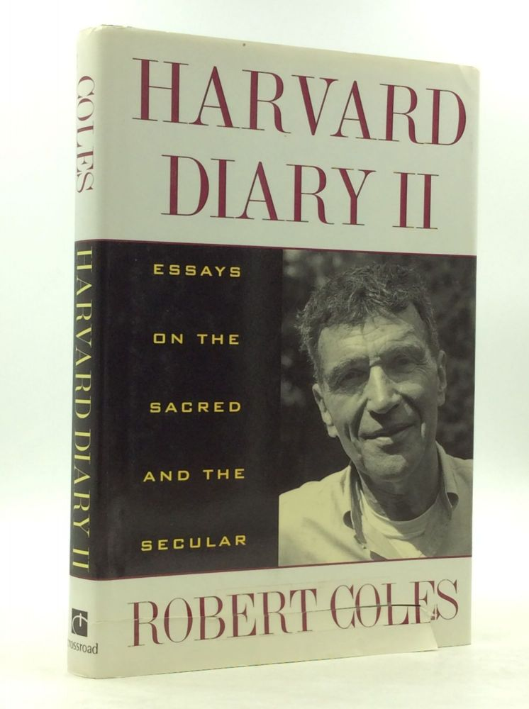 HARVARD DIARY I: ESSAYS ON THE SACRED AND THE SECULAR. Robert Coles.