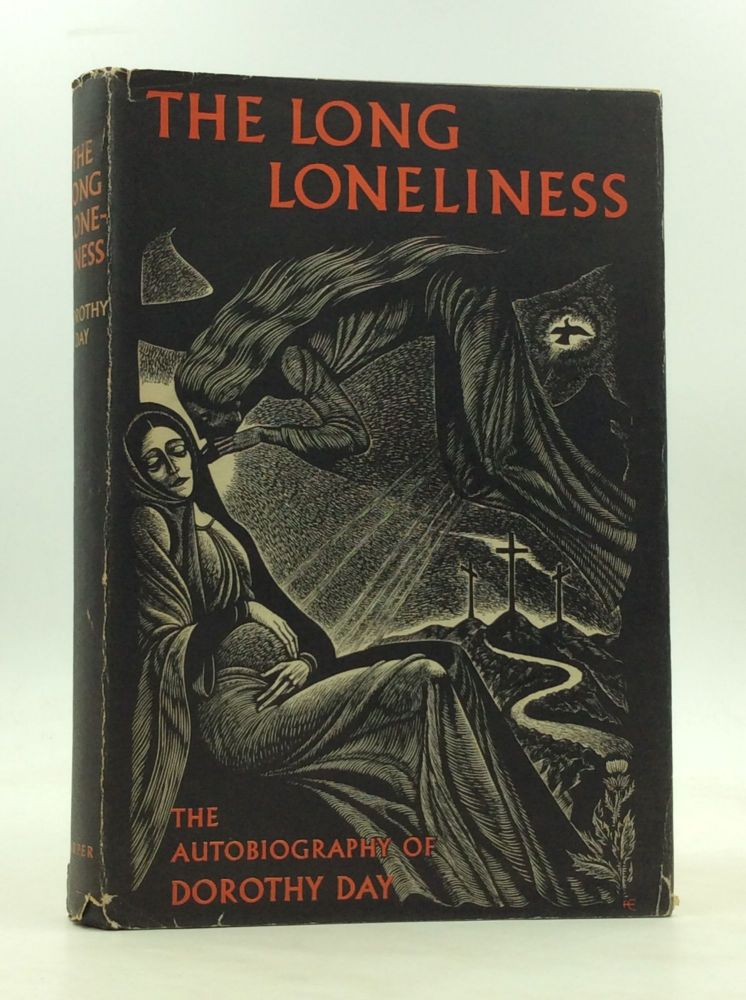 THE LONG LONELINESS. Dorothy Day.