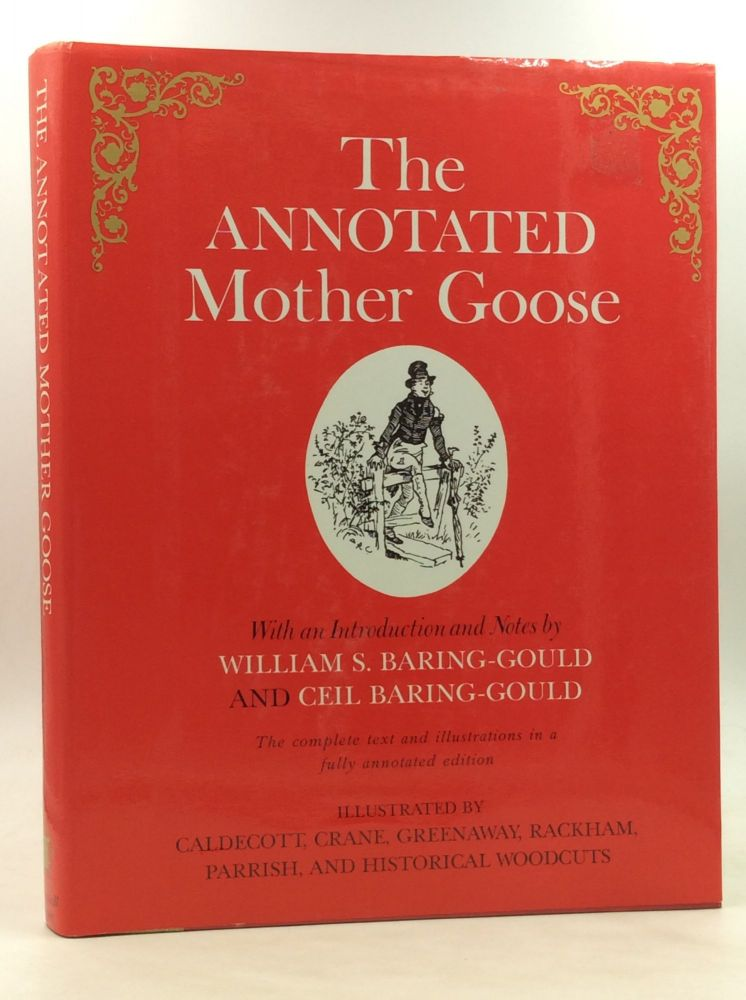 THE ANNOTATED MOTHER GOOSE. William Baring-Gould, Ceil Baring-Gould.