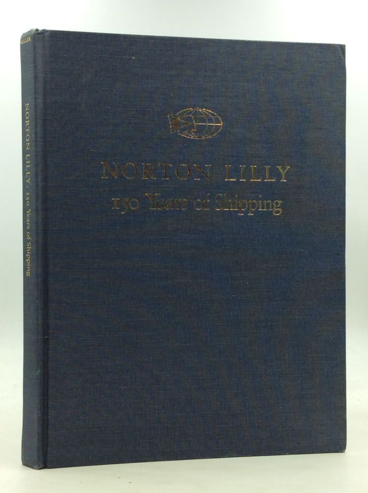 NORTON LILLY: 150 Years of Shipping. William H. Miller.