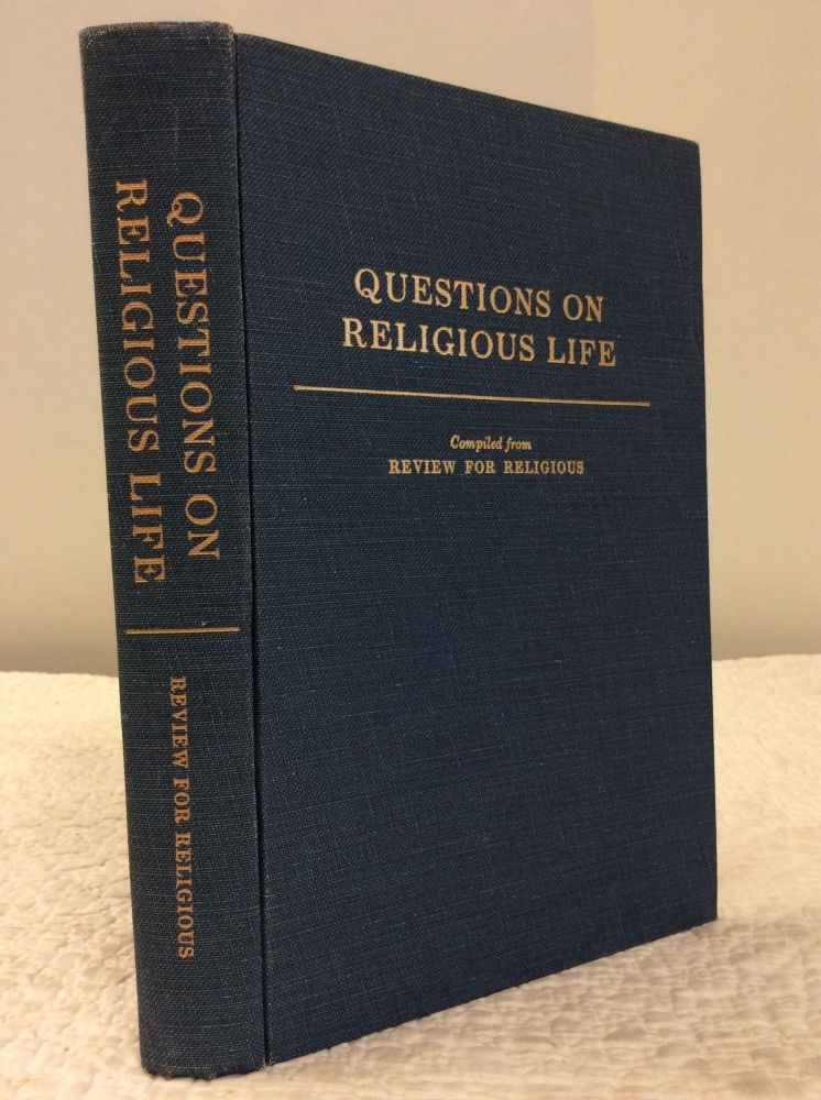 QUESTIONS ON RELIGIOUS LIFE: COMPILED FROM REVIEW FOR RELIGIOUS, 1942-1961