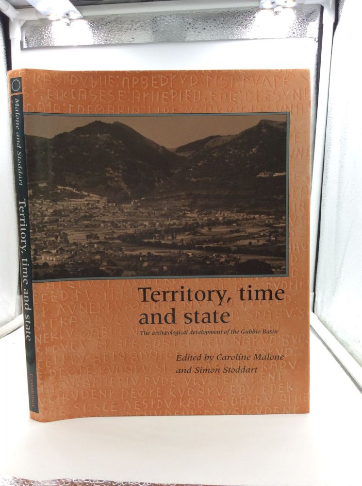 TERRITORY, TIME AND STATE: The Archaeological Development of the Gubbino Basin. Caroline Malone, eds Simon Stoddart.