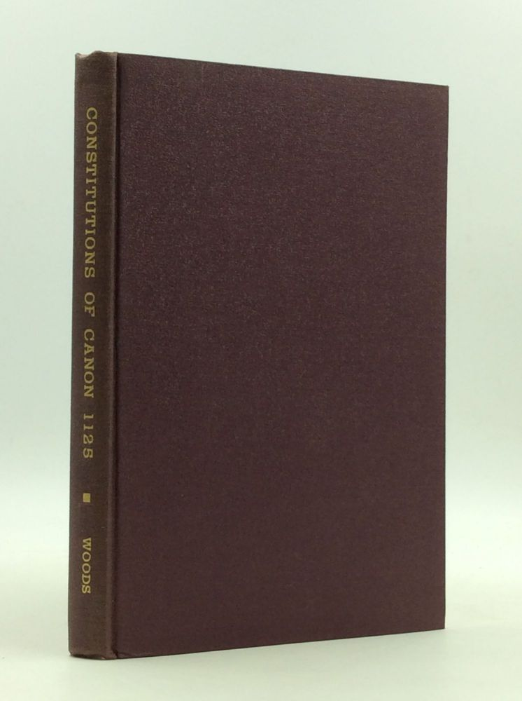 THE CONSTITUTIONS OF CANON 1125 and Their Application in the United States. Francis F. Woods.