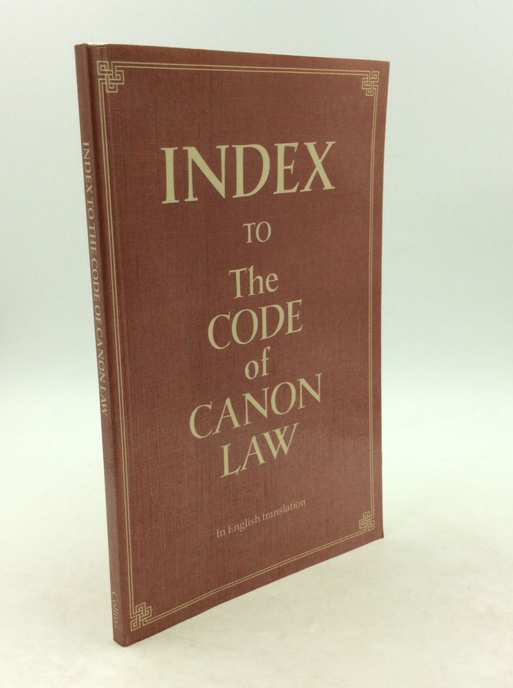 INDEX TO THE CODE OF CANON LAW in English translation. The Canon Law Society of Great Britain and Ireland.