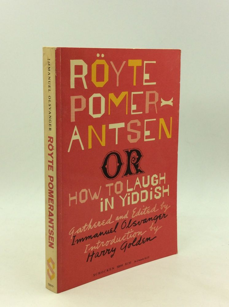 ROYTE POMERANTSEN OR HOW TO LAUGH IN YIDDISH: Jewish Folk Humor Gathered and Edited. Immanuel Olsvanger.