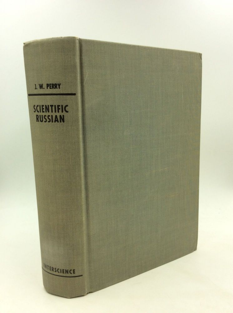 SCIENTIFIC RUSSIAN: A Textbook for Classes and Self-Study. James W. Perry.