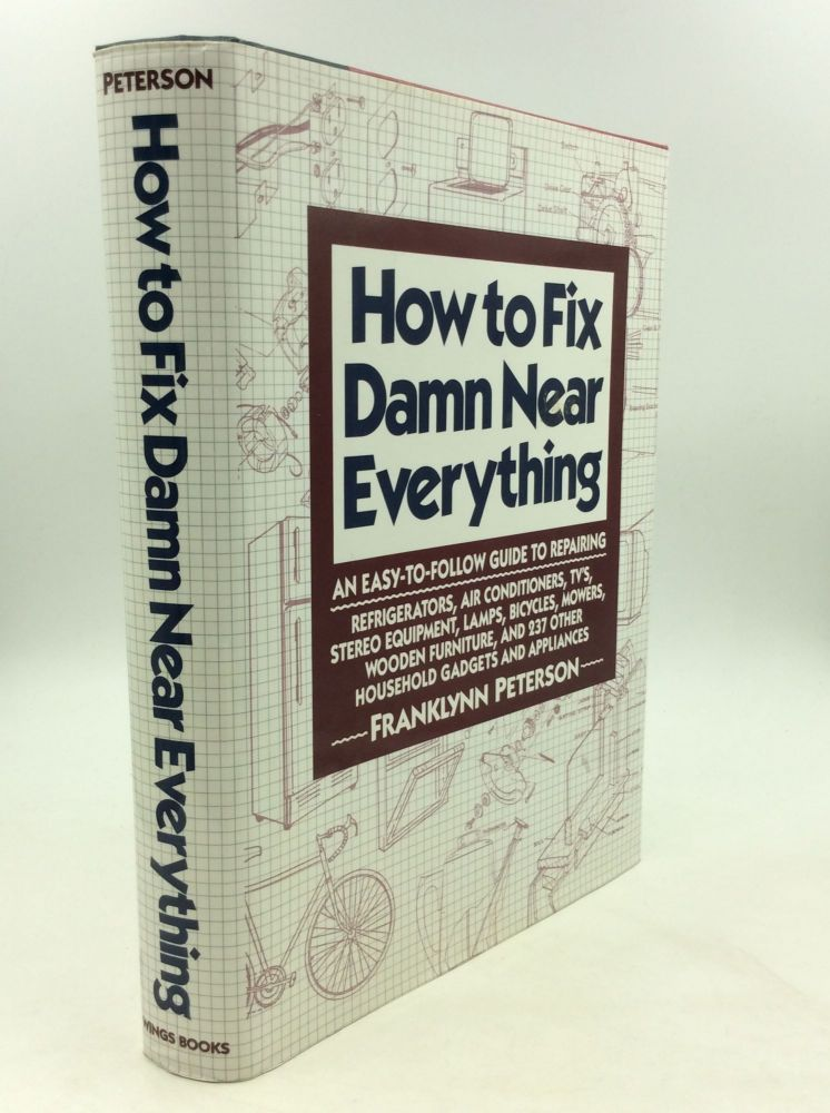 HOW TO FIX DAMN NEAR EVERYTHING. Franklynn Peterson.