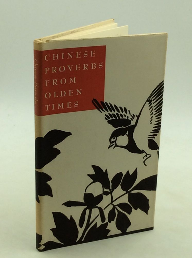 CHINESE PROVERBS FROM OLDEN TIMES