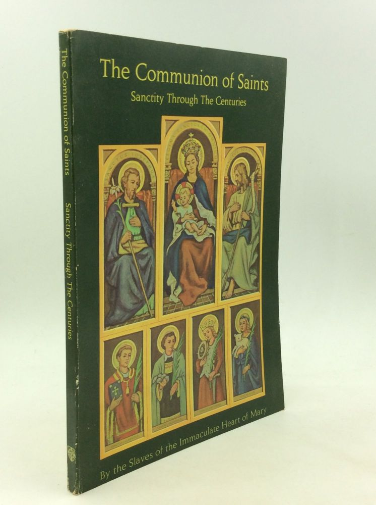 THE COMMUNION OF SAINTS: Sanctity Through The Centuries. The Slaves of the Immaculate Heart of Mary.