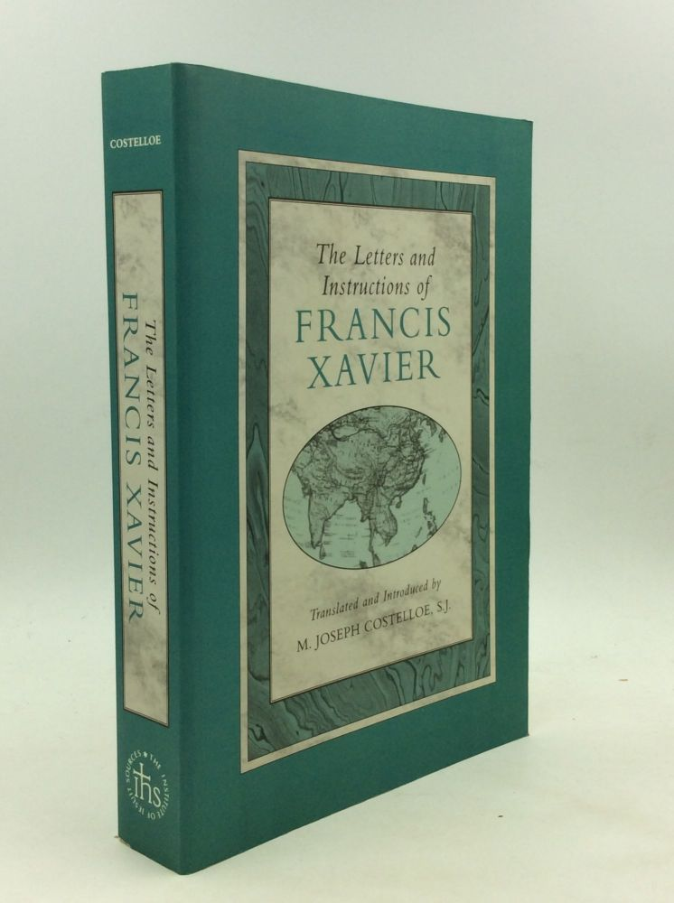THE LETTERS AND INSTRUCTIONS OF FRANCIS XAVIER. M. Joseph Costelloe.