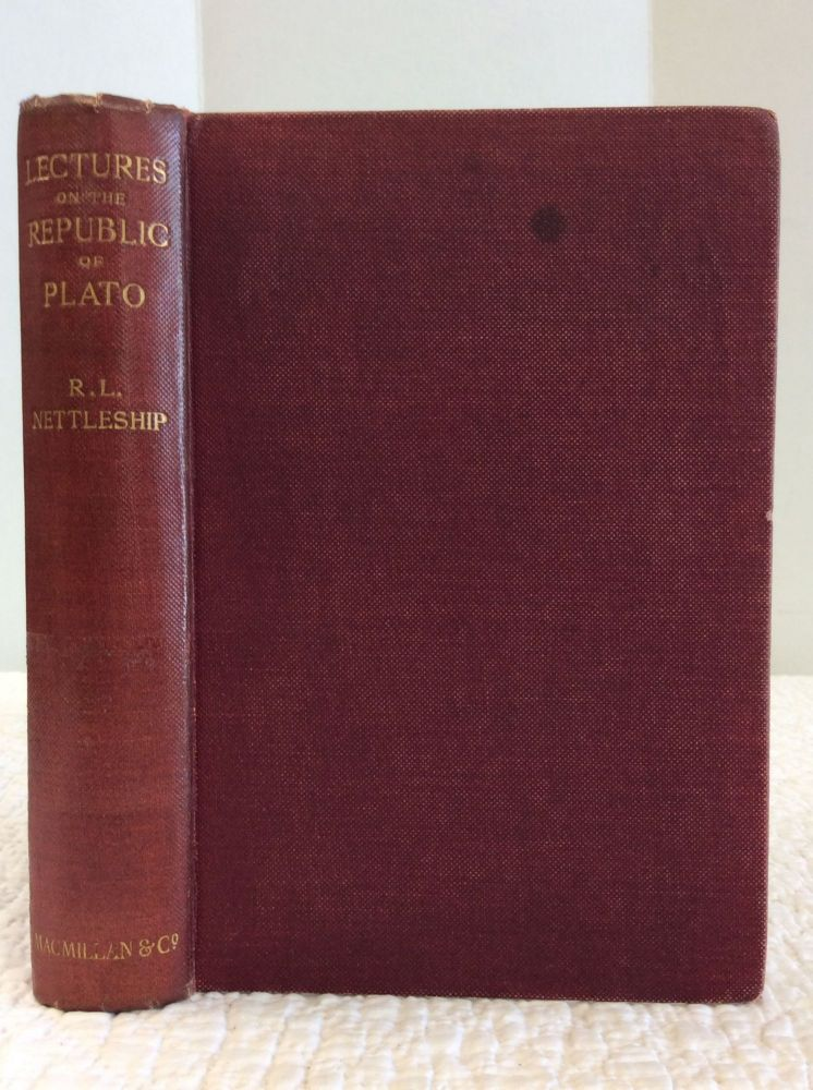 LECTURES ON THE REPUBLIC OF PLATO. Richard Lewis Nettleship.