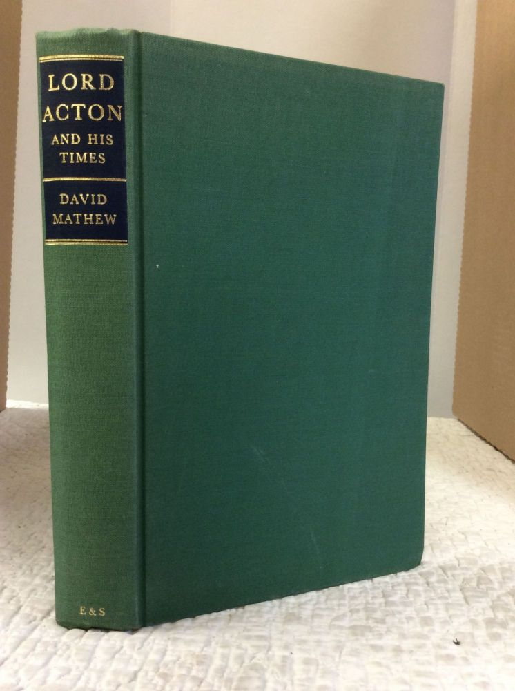 LORD ACTON AND HIS TIMES. David Matthew.