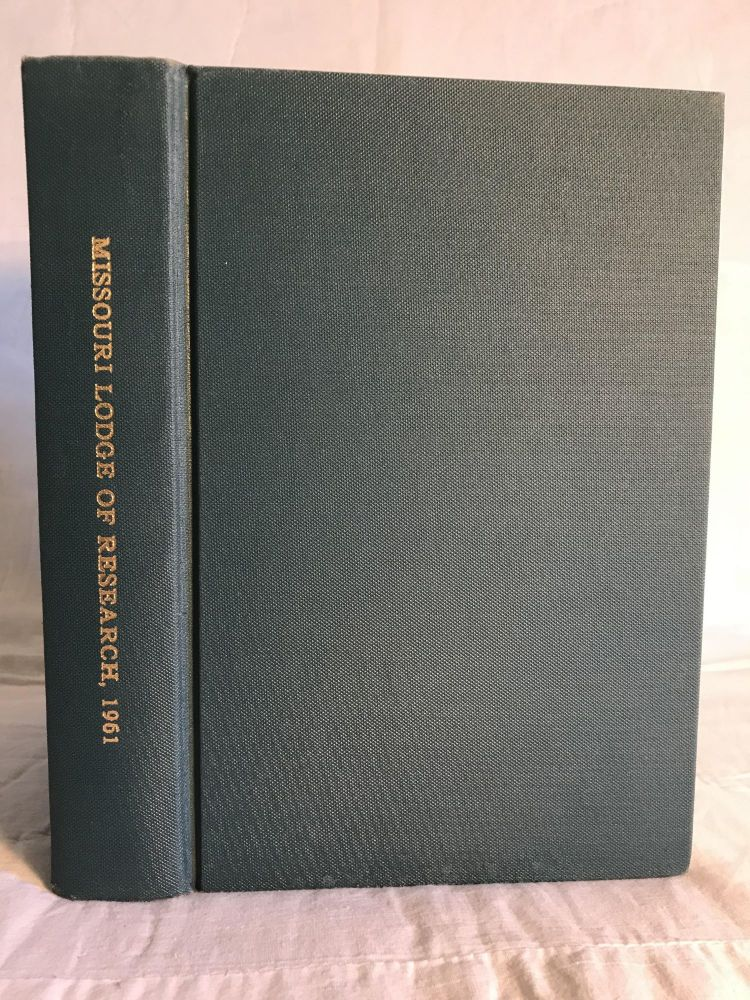 TRANSACTIONS OF THE MISSOURI LODGE OF RESEARCH Volume No. 18 - House Undivided - The Story of Freemasonry and the Civil War. Allen E. Roberts.