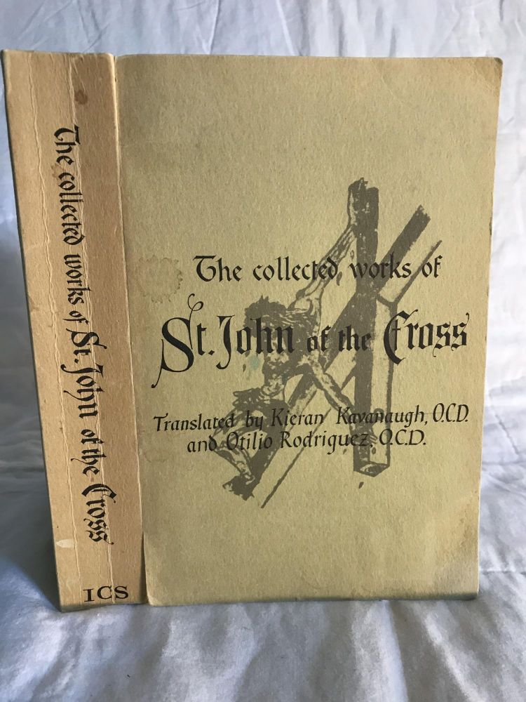 THE COLLECTED WORKS OF ST. JOHN OF THE CROSS. trans Kieran Kavanaugh, trans Otilio Rodriguez.