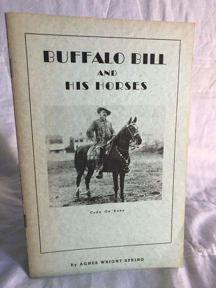 BUFFALO BILL AND HIS HORSES. Agnes Wright Spring.