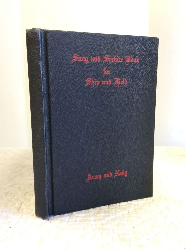 SONG AND SERVICE BOOK FOR SHIP AND FIELD: Army and Navy. ed Ivan L. Bennett.