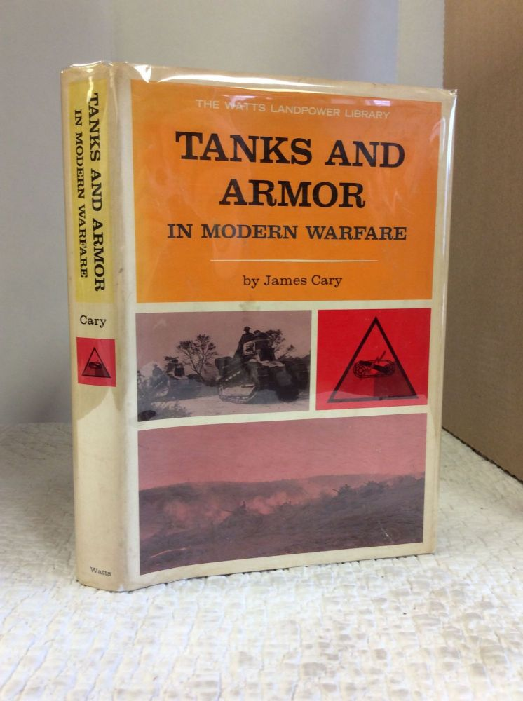 TANKS AND ARMOR IN MODERN WARFARE. James Cary.