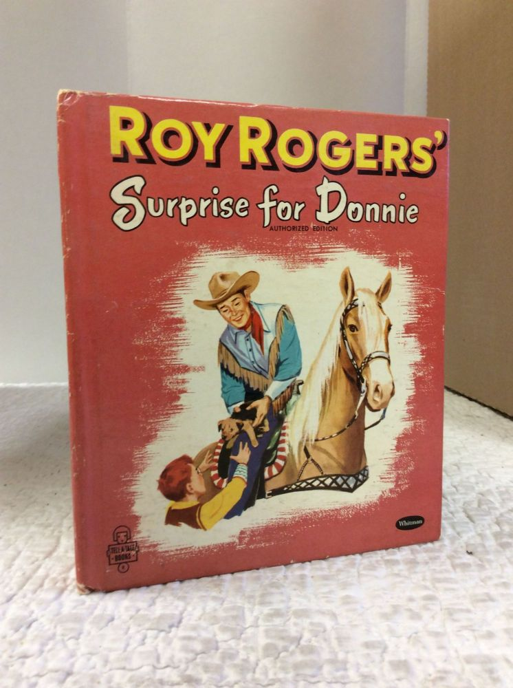 ROY ROGERS' SURPRISE FOR DONNIE. Alice Sankey.