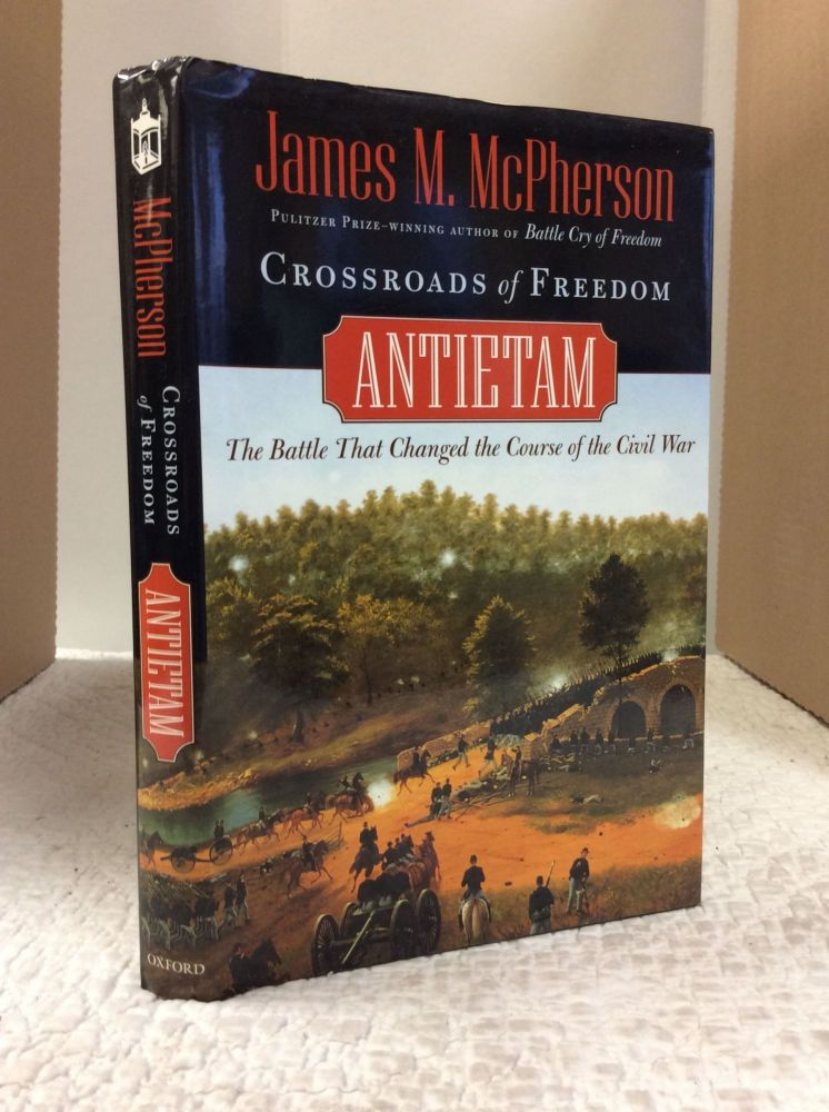 CROSSROADS OF FREEDOM: Antietam. James M. McPherson.