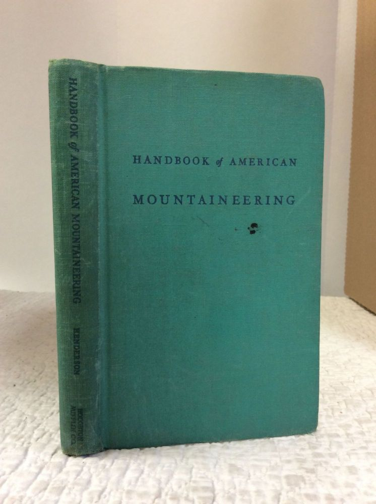 THE AMERICAN ALPINE CLUB'S HANDBOOK OF AMERICAN MOUNTAINEERING. Kenneth A. Henderson.