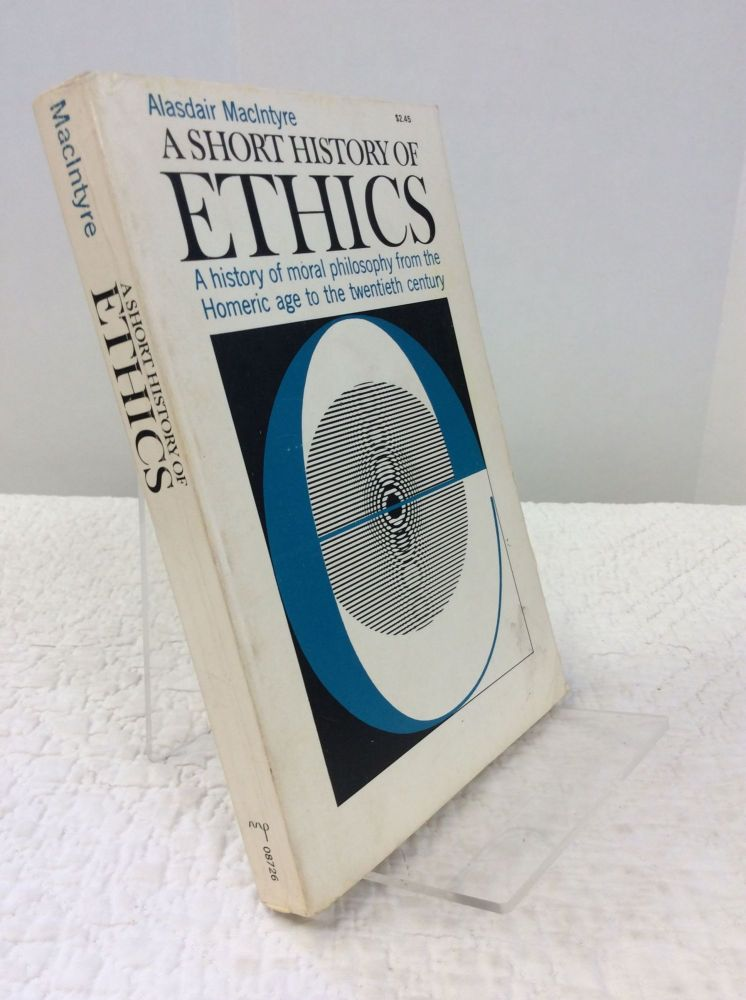 A SHORT HISTORY OF ETHICS. Alasdair MacIntyre.