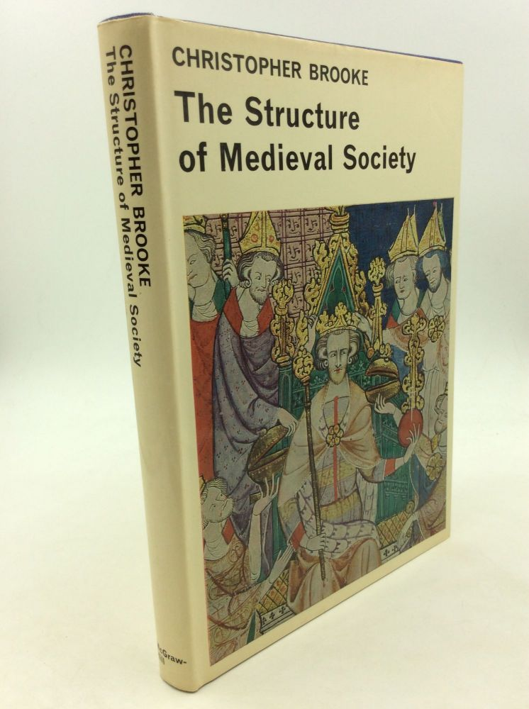 THE STRUCTURE OF MEDIEVAL SOCIETY. Christopher Brooke.