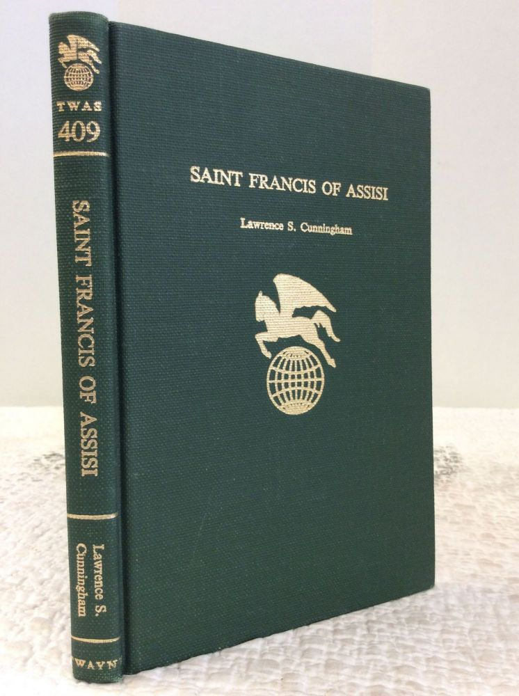 SAINT FRANCIS OF ASSISI. Lawrence S. Cunningham.