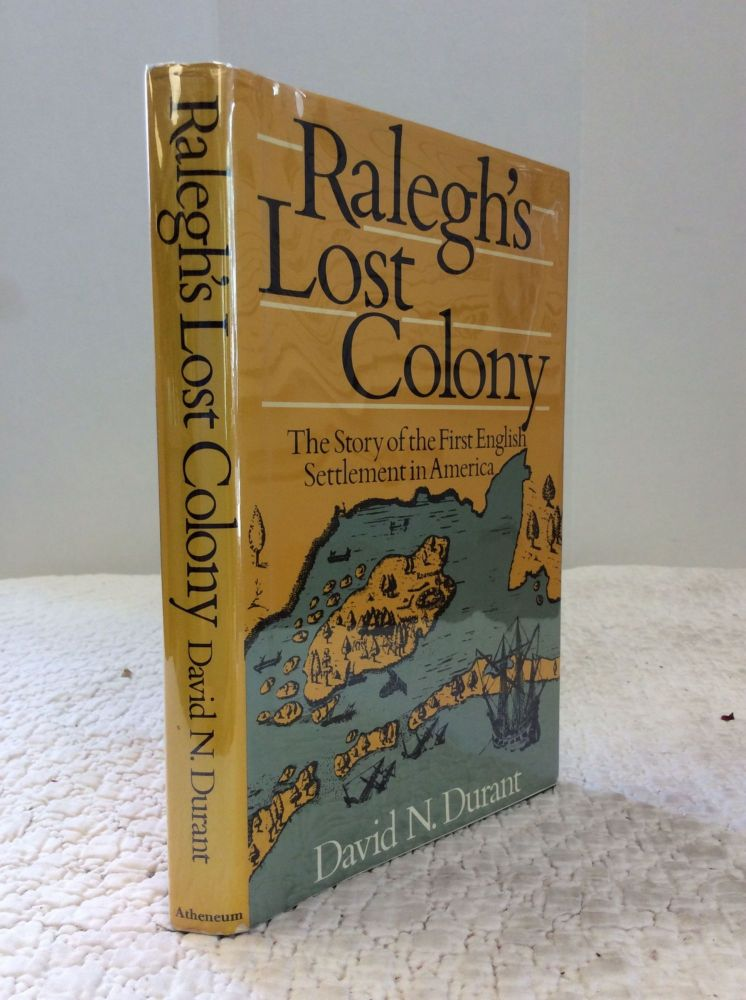RALEGH'S LOST COLONY. David N. Durant.