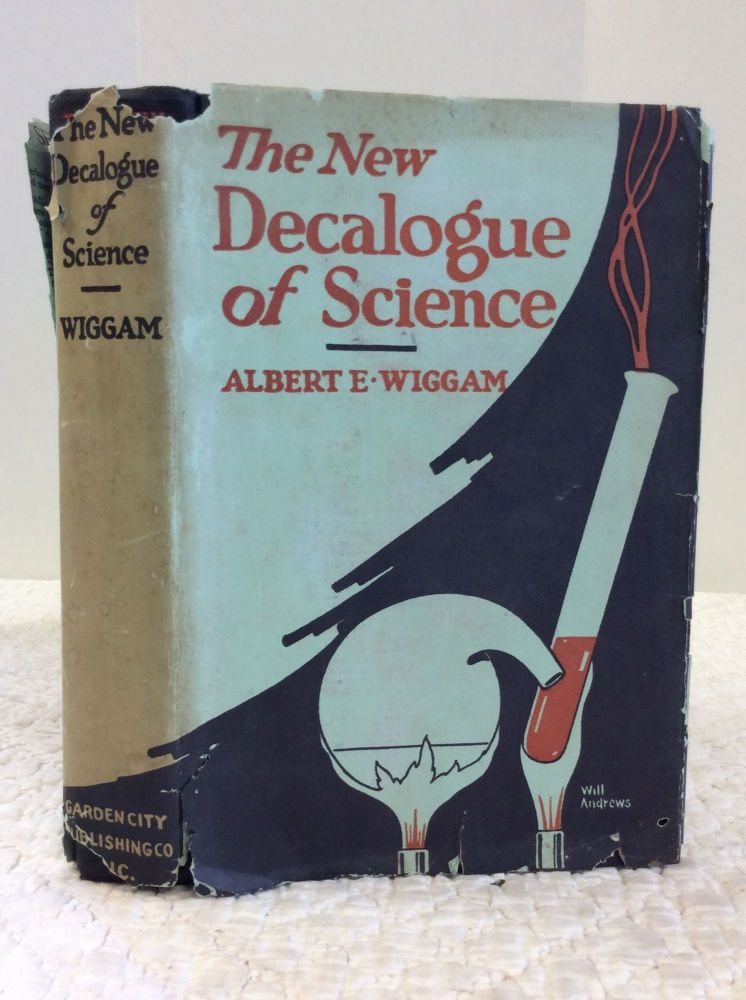THE NEW DECALOGUE OF SCIENCE. Albert Edward Wiggam.