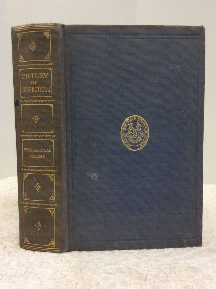 HISTORY OF CONNECTICUT in Monographic Form: Biographical Volume. ed Norris Osborn.