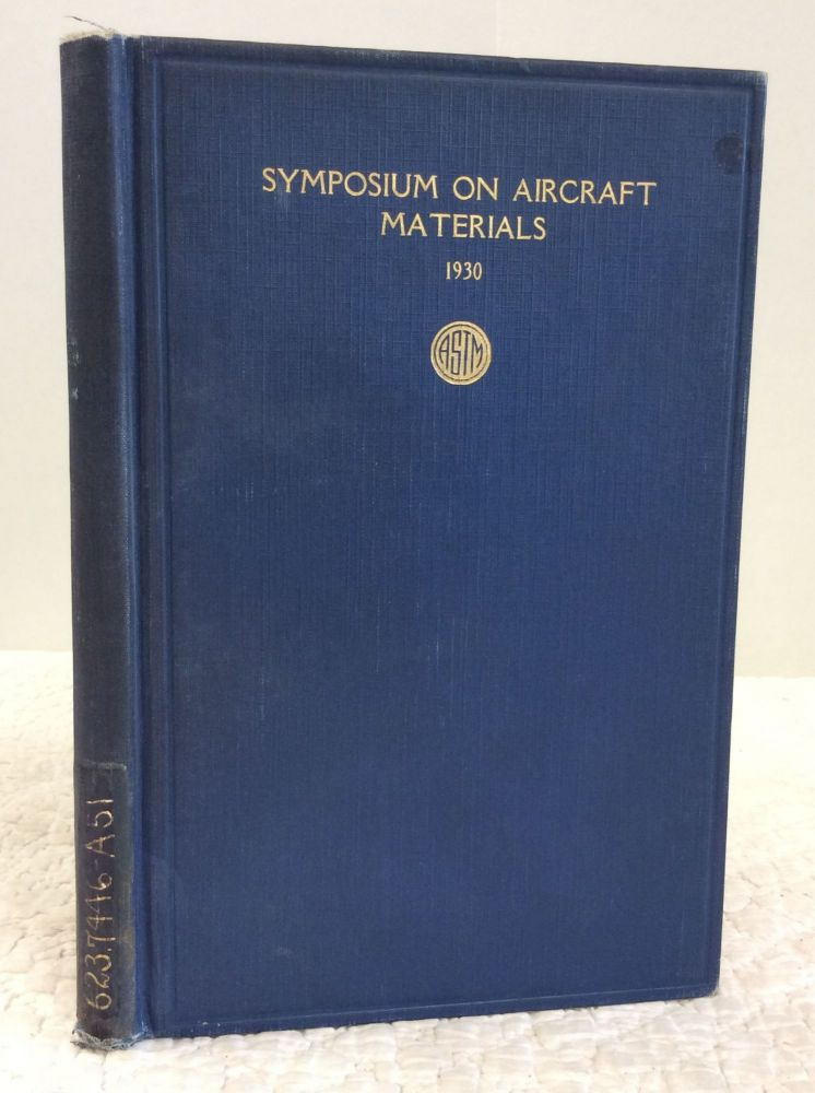 SYMPOSIUM ON AIRCRAFT MATERIALS. American Society for Testing Materials.