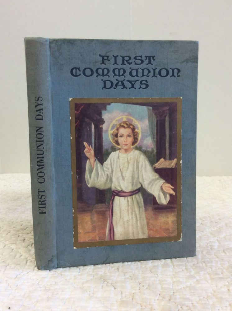 FIRST COMMUNION DAYS. A Sister of Notre Dame.