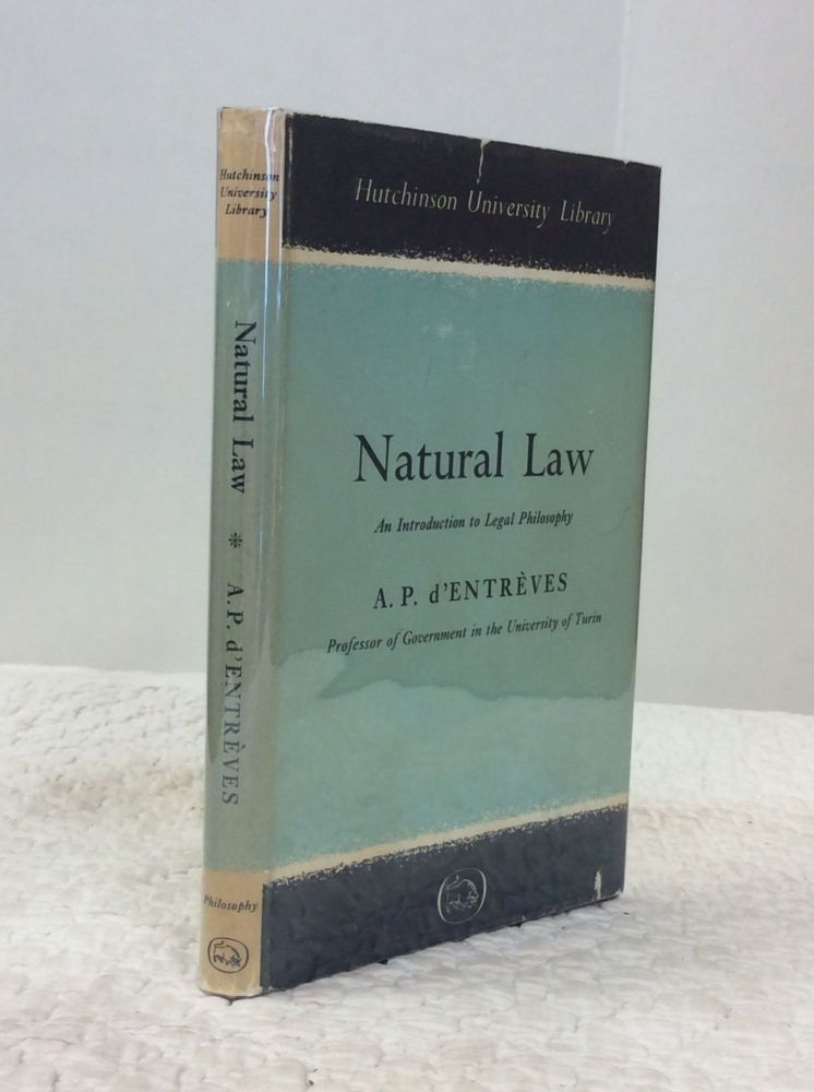 NATURAL LAW: An Introduction to Legal Philosophy. A P. d'Entreves.