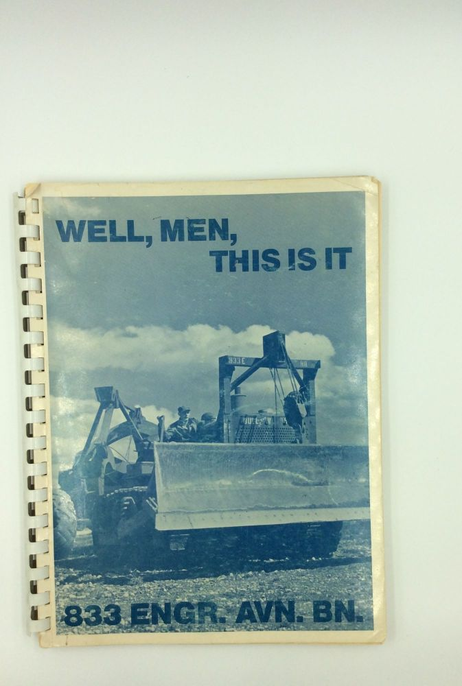 WELL, MEN, THIS IS IT: 833 Engineer Aviation. Battalion. Anonymous.