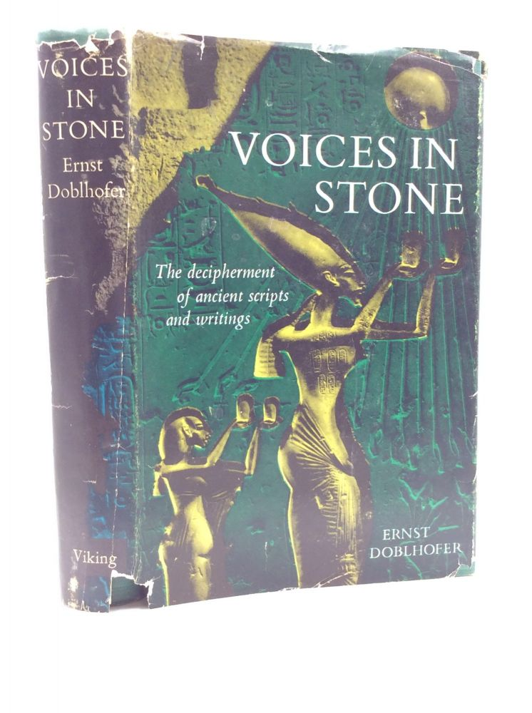 VOICES IN STONE: The Decipherment of Ancient Scripts and Writings. Ernst Doblhofer.