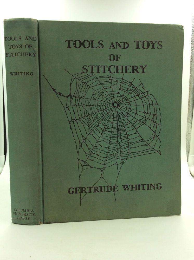 TOOLS AND TOYS OF STITCHERY. Gertrude Whiting.